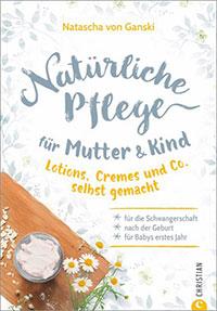 Natürliche Pflege für Mutter und Kind