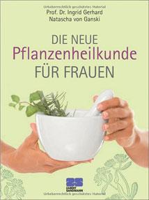 Die neue Pflanzenheilkunde für Frauen